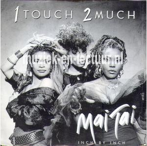 1 touch 2 much - inch by inch