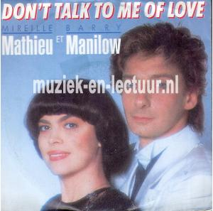 Don't talk to me of love - It's all behind us now