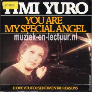 You are my special angel - I love you for sentimental reasons
