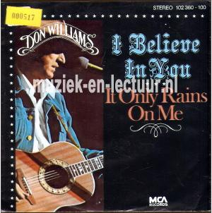 I believe in you - It only rains on me
