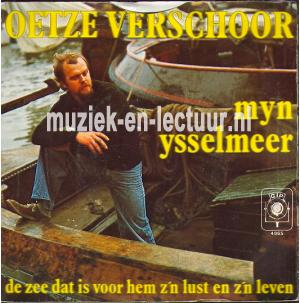 Myn Ysselmeer - De zee dat is voor hem z'n lust en z'n leven