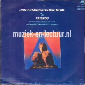Don't stand so close to me - Friends