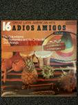 16 Great Latin American Hits: Adios Amigos, vol. 1
