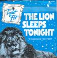 The lion sleeps tonight - I'm dancing in the street