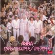 Super trouper - The piper